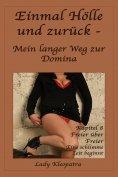 eBook: Einmal Hölle und zurück - Mein langer Weg zur Domina - 8