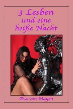 eBook: 3 Lesben und eine heiße Nacht