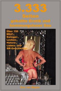 eBook: 3.333 Seiten geballte Erotik und hemmungsloser Sex