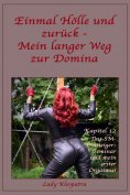 eBook: Einmal Hölle und zurück - Mein langer Weg zur Domina - Kapitel 12