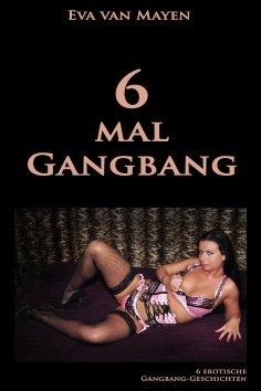 eBook: 6 mal Gangbang