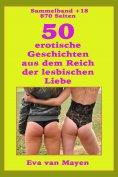 ebook: 50 erotische Geschichten von den Spielarten der lesbischen Liebe