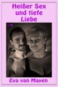 eBook: Heißer Sex und tiefe Liebe