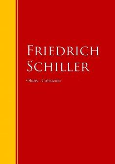 eBook: Obras - Colección de Friedrich Schiller