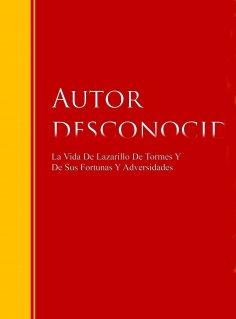 eBook: La Vida De Lazarillo De Tormes Y De Sus Fortunas Y Adversidades