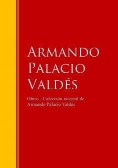 eBook: Obras  - Colección dede Armando Palacio Valdés