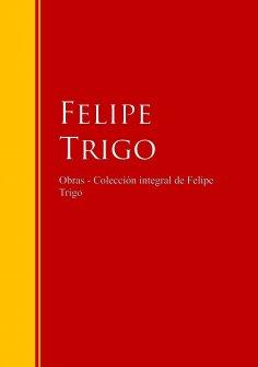 eBook: Obras - Colección de Felipe Trigo