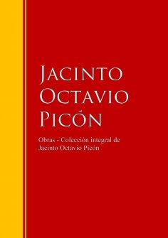 eBook: Obras - Colección de Jacinto Octavio Picón