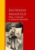 ebook: Obras ─ Colección  de Katherine Mansfield
