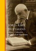eBook: Obras - Coleccion de Joris-Karl Huysmans