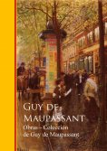 eBook: Obras completas Coleccion de Guy de Maupassant