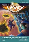 eBook: Mission: Levity - Rettung ist Verhandlungssache - Gute Leute, schlechte Zeiten (Nr. 2)