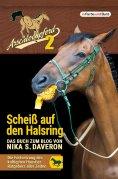 eBook: Arschlochpferd 2 - Scheiß auf den Halsring