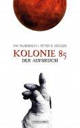 ebook: Kolonie 85 – Der Aufbruch