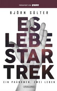 ebook: Es lebe Star Trek - Ein Phänomen, Zwei Leben