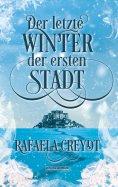 eBook: Der letzte Winter der ersten Stadt