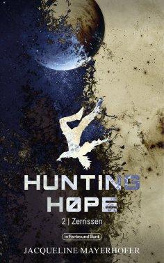 ebook: Hunting Hope - Teil 2: Zerrissen