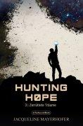 ebook: Hunting Hope - Teil 3: Zerrüttete Träume