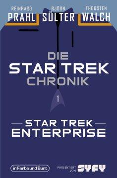 eBook: Die Star-Trek-Chronik - Teil 1: Star Trek: Enterprise