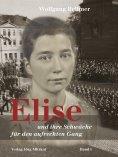 eBook: Elise-Trilogie / Elise und ihre Schwäche für den aufrechten Gang
