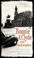 eBook: Bonnie & Clyde vom Sachsenplatz
