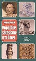 eBook: Populäre sächsische Irrtümer