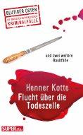 eBook: Flucht über die Todeszelle