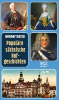 eBook: Populäre sächsische Hofgeschichten