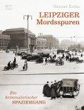 eBook: Leipziger Mordsspuren