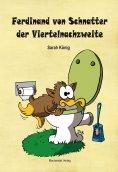 ebook: Ferdinand von Schnatter der Viertelnachzweite