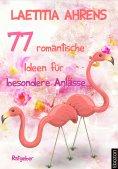 ebook: 77 romantische Ideen für besondere Anlässe
