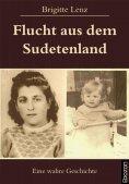 eBook: Flucht aus dem Sudetenland