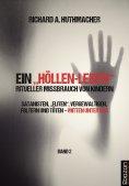 """eBook: Ein """"Höllen-Leben"""": ritueller Missbrauch von Kindern / Ein """"Höllen-Leben"""": ritueller Missbrauch von"""
