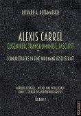 eBook: Alexis Carrel: Eugeniker, Transhumanist, Faschist
