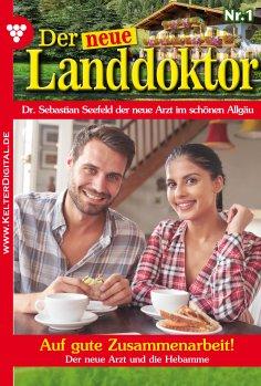 eBook: Der neue Landdoktor 1 – Arztroman