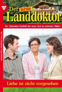 eBook: Der neue Landdoktor 5 – Arztroman