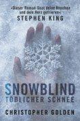 eBook: Snowblind - Tödlicher Schnee