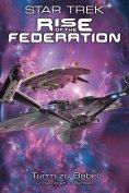 ebook: Star Trek - Rise of the Federation 2: Turm zu Babel
