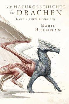 ebook: Lady Trents Memoiren 1: Die Naturgeschichte der Drachen
