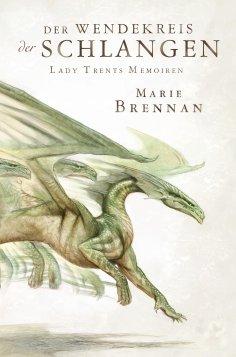 eBook: Lady Trents Memoiren 2: Der Wendekreis der Schlangen