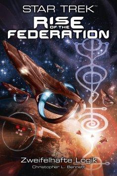ebook: Star Trek - Rise of the Federation 3: Zweifelhafte Logik