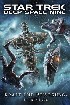 eBook: Star Trek - Deep Space Nine: Kraft und Bewegung