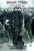 ebook: Star Trek - Rise of the Federation 4: Prinzipientreue