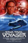 eBook: Star Trek - Voyager 12: Kleine Lügen erhalten die Feindschaft 1
