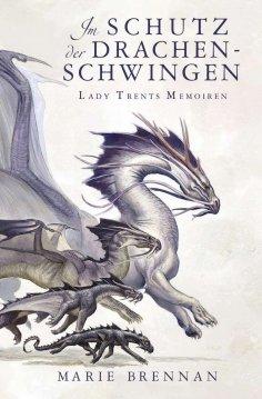 ebook: Lady Trents Memoiren 5: Im Schutz der Drachenschwingen