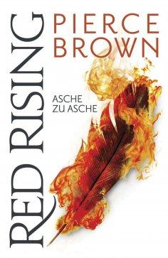 ebook: Red Rising - Asche zu Asche