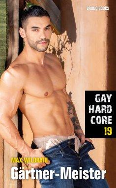eBook: Gay Hardcore 19: Gärtner-Meister