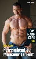 ebook: Gay Hardcore 20: Herrenabend bei Monsieur Laurent