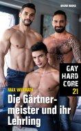 ebook: Gay Hardcore 21: Die Gärtnermeister und ihr Lehrling