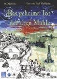 eBook: Das geheime Tor der alten Mühle